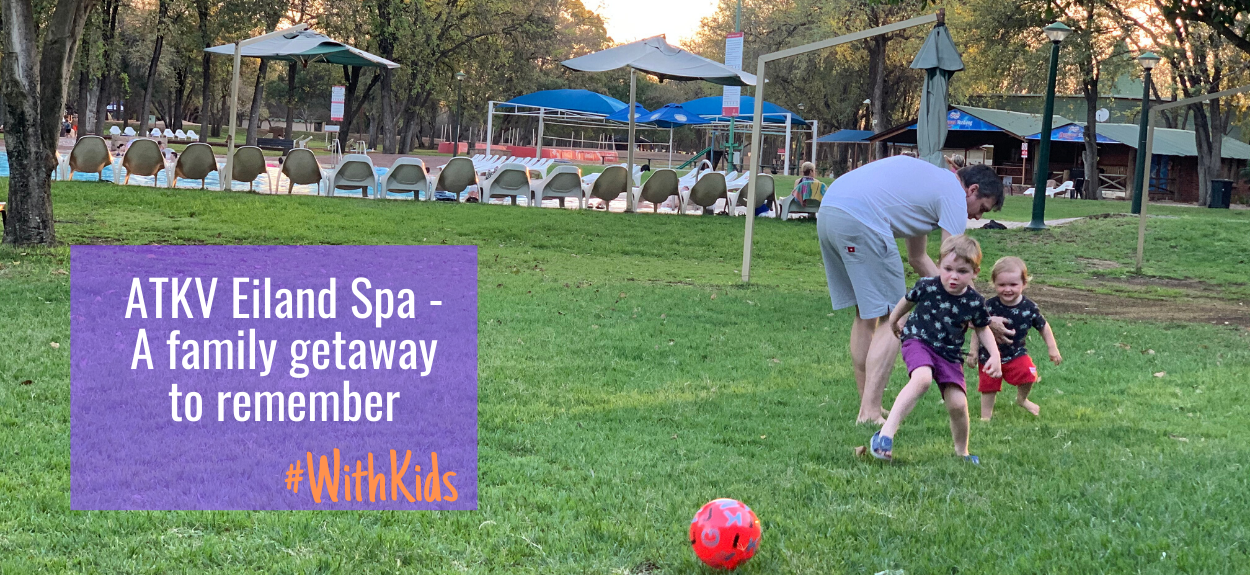 ATKV Eiland Spa - A family getaway to remember