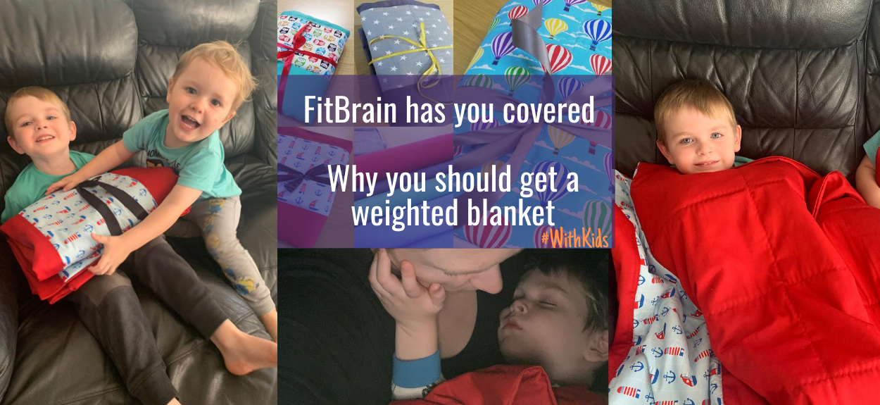 FitBrain has you covered - why you should get a weighted blanket!