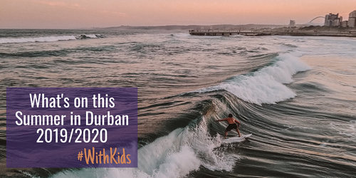 What's on for families in Durban this Summer 2019/2020