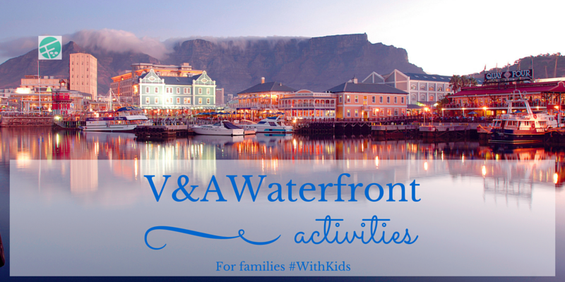 Family activities and entertainment at the V&A; Waterfront
